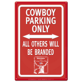 Blechschild Cowboy Parking Only - Westernschild